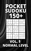 Pocket Sudoku 150+ Puzzles: Normal Level with Solutions - Vol. 9