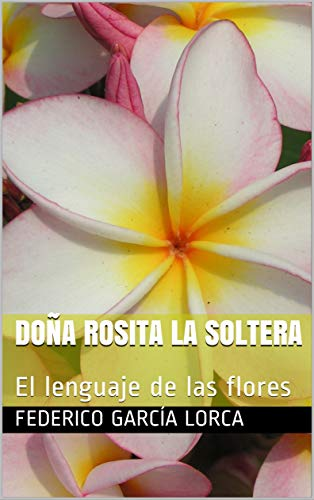 Doña Rosita La soltera: El lenguaje de las flores