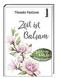 Zeit ist Balsam: Das kleine Buch der Lebenskunst - Theodor Fontane
