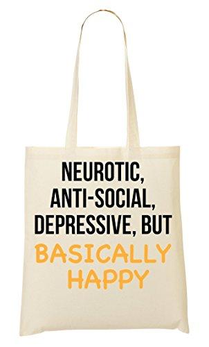Neurotic Anti-Social Deprassive But Basically Happy Funny Slogan Bolso De Mano Bolsa De La Compra