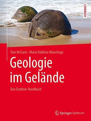 Geologie im Gelände: Das Outdoor-Handbuch