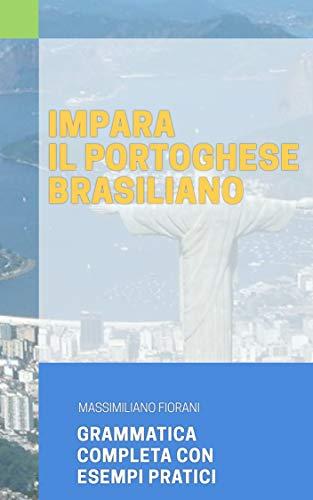 IMPARA IL PORTOGHESE!: Grammatica con varianti brasiliane