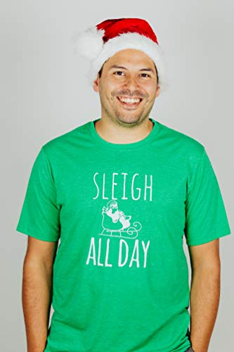 Funny Men's Holiday T-Shirt, Sleigh All Day, Green