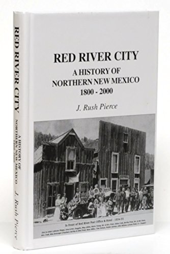 Red River City: A History of Northern New Mexico 1800-2000