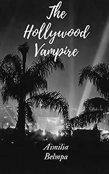 The Hollywood Vampire by [Aimilia Belmpa]