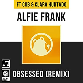 Obsessed (Remix) [feat. CUB & Clara Hurtado]