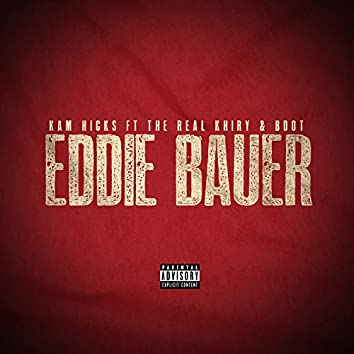 Eddie Bauer (feat. TheRealKhiry & B Dot)