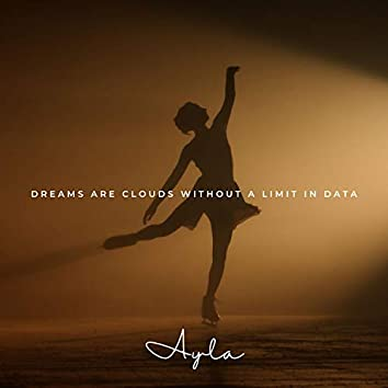 dreams are clouds without a limit in data