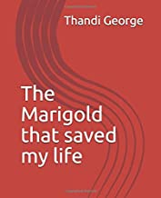 The Marigold that saved my life