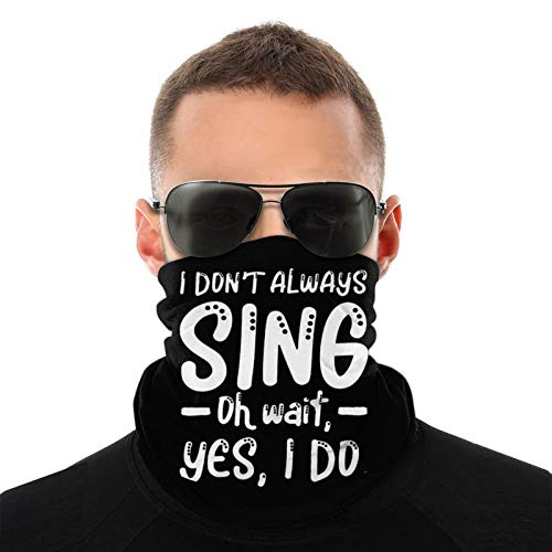I Don'T Always Sing Karaoke Bar Music Lover Singer Winter Mask Balaclava Multi-Function Neck Gaiter Face Mask