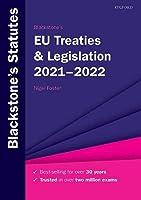 Blackstone's EU Treaties & Legislation 2021-2022 (Blackstone's Statute Series)