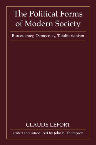The Political Forms of Modern Society: Bureaucracy, Democracy, Totalitarianism (MIT Press)