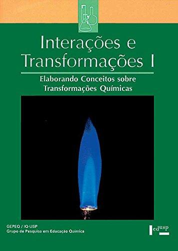 Interações e Transformações I. Aluno. Elaborando Conceitos Sobre Transformações Químicas