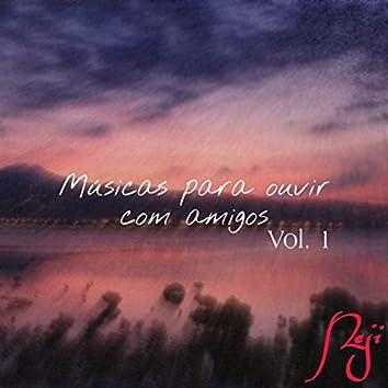 Músicas para Ouvir Com Amigos, Vol. 1