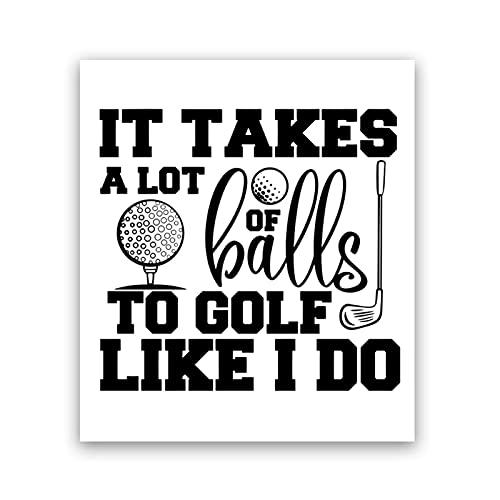 WQHLSH Láminas de arte deportivo de golf Se necesita un montón de bolas para jugar al golf como yo hago cita cartel lienzo pintura golf regalo hombre cueva pared arte decoración 20x28 pulgadas Sin Mar