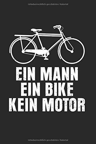 Ein Mann Ein Bike Kein Motor: Mountainbike Notizbuch Mit 120 Gepunkteten Seiten (Dotgrid). Als Geschenk Eine Tolle Idee Für Radler, Mountainbike Liebhaber Und Fahrrad Fans