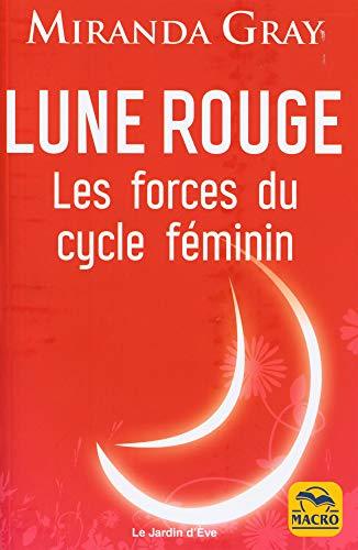 Lune rouge : Les forces du cycle féminin (Le jardin d'Eve)