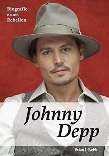 Johnny Depp. Biografie eines Rebellen