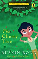 The Cherry Tree: A Short Story in the Popular Puffin Chapter-Book Series for Children by Sahitya Akademi Winning Author (1992) Ruskin Bond, illustrated bedtime tale