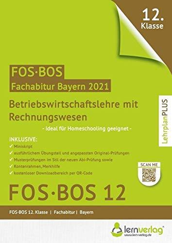 Abiturprüfung Betriebswirtschaftslehre mit Rechnungswesen FOS/BOS Bayern 12. Klasse