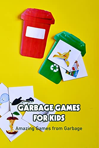 Garbage Games for Kids: Amazing Games from Garbage: Garbage Game Book (English Edition)