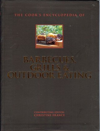 The Cook's Encyclopedia of Barbecues, Grills & Outdoor Eating