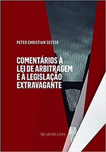 Comentários à Lei de Arbitragem e à Legislação Extravagante
