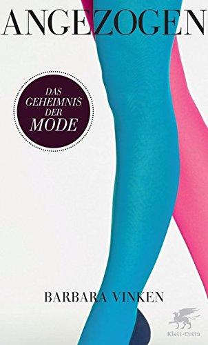 Angezogen: Das Geheimnis der Mode
