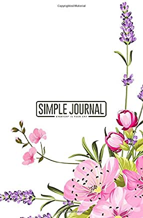 Simple journal - Everyday is your day: Vintage floral for spring or summer bridal shower notebook, Daily Journal, Composition Book Journal, Sketch ... sheets). Dot-grid layout with cream paper.
