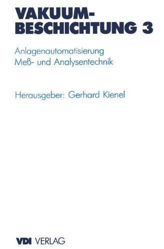 Vakuumbeschichtung: Anlagenautomatisierung — Meß- und Analysentechnik: Anlagenautomatisierung ― Meß- und Analysentechnik (VDI-Buch)