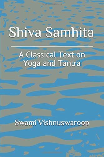 Shiva Samhita: A Classical Text on Yoga and Tantra