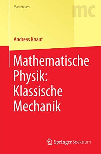 Mathematische Physik: Klassische Mechanik (Masterclass)