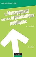 Le management dans les organisations publiques - 3ème édition d'Annie Bartoli