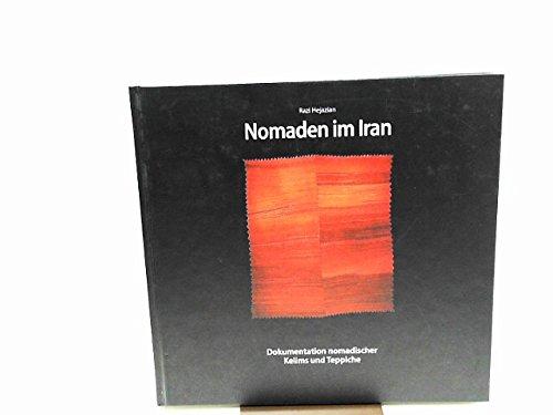 Nomaden im Iran. Dokumentation nomadischer Kelims und Teppiche