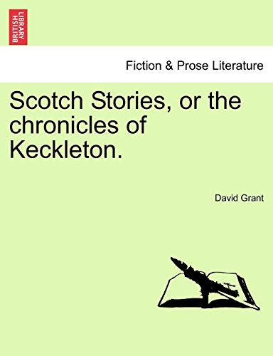Grant, D: Scotch Stories, or the chronicles of Keckleton.