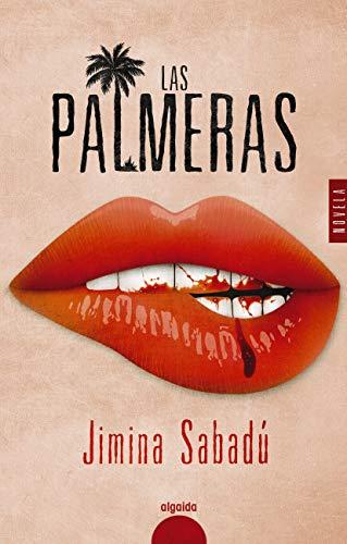 Las palmeras (ALGAIDA LITERARIA - ALGAIDA NARRATIVA)