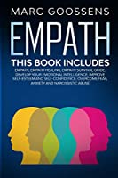 Empath - This Book Includes - Empath, Empath Healing, Empath Survival Guide. Develop Your Emotional Intelligence, Improve Self-Esteem and Self-Confidence; Overcome Fear, Anxiety and Narcissistic Abuse