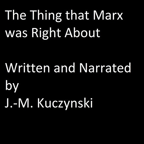 The Thing That Marx Was Right About audiobook cover art