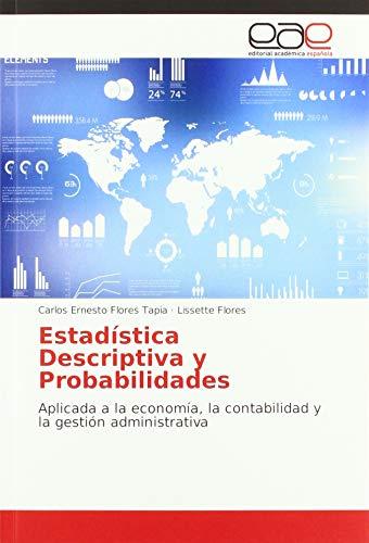 Estadística Descriptiva y Probabilidades: Aplicada a la economía, la contabilidad y la...