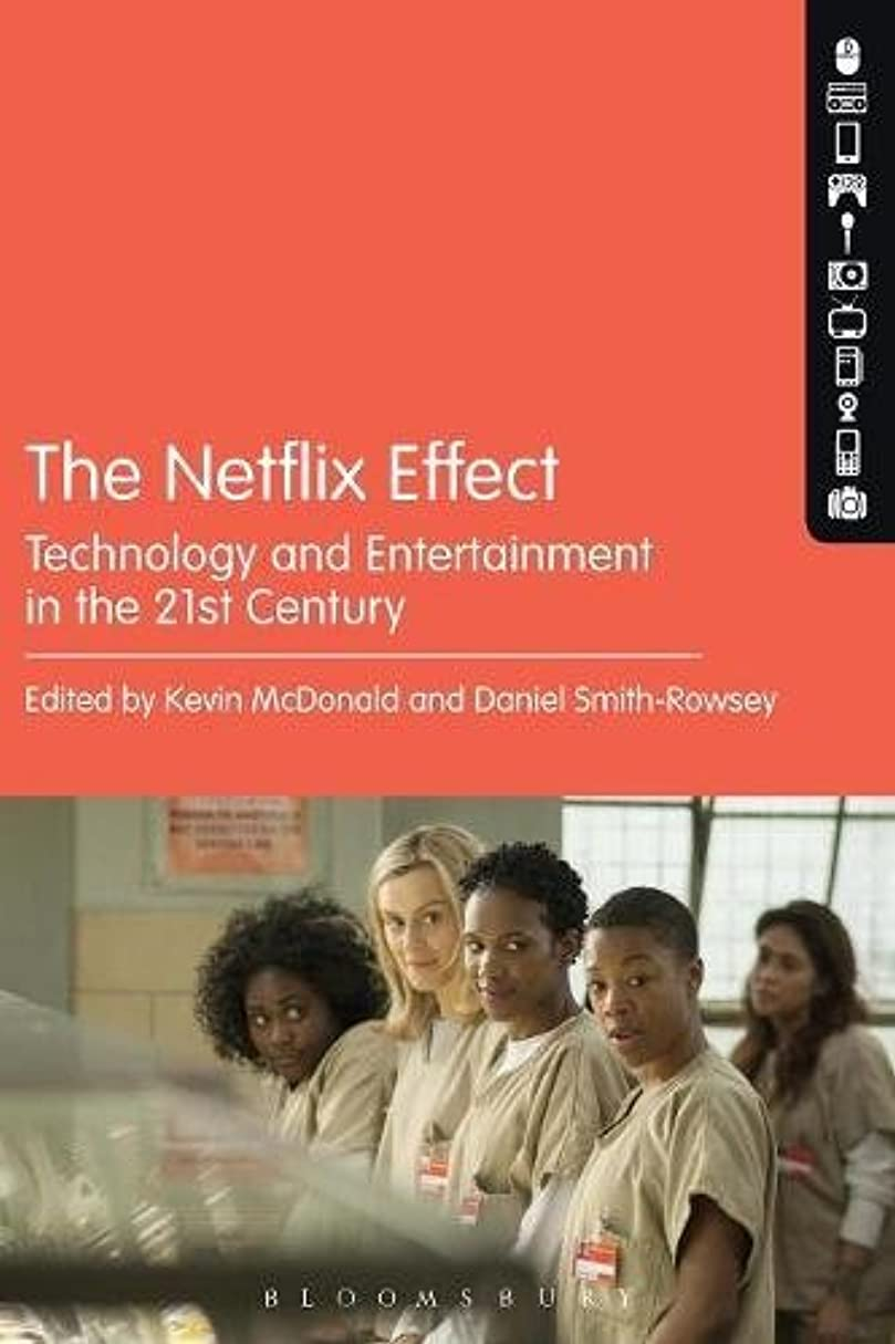 恩恵禁止サスティーンThe Netflix Effect: Technology and Entertainment in the 21st Century