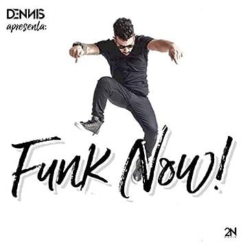 Dennis Dj Apresenta: Funk Now