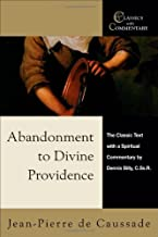 Abandonment to Divine Providence: The Classic Text With a Spiritual Commentary by Dennis Billy (Classics With Commentary)