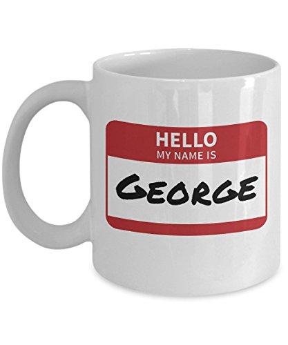 George Name Tag Novelty Coffee Mug White Acrylic 11oz Hello My Name Is Sticker