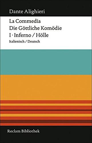 La Commedia / Die göttliche Komödie: I. Inferno / Hölle Italienisch/Deutsch (Reclam Bibliothek)