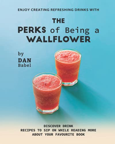 Enjoy Creating Refreshing Drinks with The Perks of Being a Wallflower: Discover Drink Recipes to Sip on While Reading More About Your Favourite Book