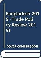 Trade Policy Review 2019: Bangladesh