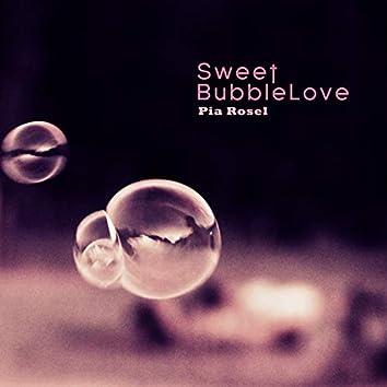 Sweet Bubble Love