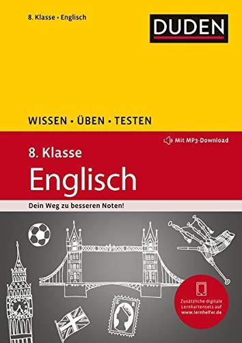 Wissen – Üben – Testen: Englisch 8. Klasse: Mit MP3-Download zum besseren Hörverständnis. Ideal zur Vorbereitung auf Klassenarbeiten. Für Gymnasium und Gesamtschule