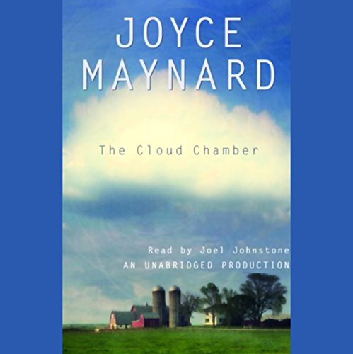 The Cloud Chamber                   Written by:                                                                                                                                 Joyce Maynard                               Narrated by:                                                                                                                                 Joel Johnstone                      Length: 5 hrs and 38 mins     Not rated yet     Overall 0.0