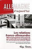 Allemagne d'aujourd'hui, N° 201, Juillet-sept - Les relations franco-allemandes : Bilan et perspectives à l'occasion du 50e anniversaire du traité de l'Elysée